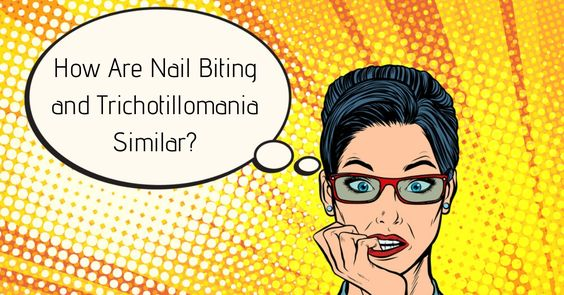 Most people with trichotillomania are also nail biters too. A lot of people with BFRB's like nail biting and Trichotillomania battle multiple behaviors.