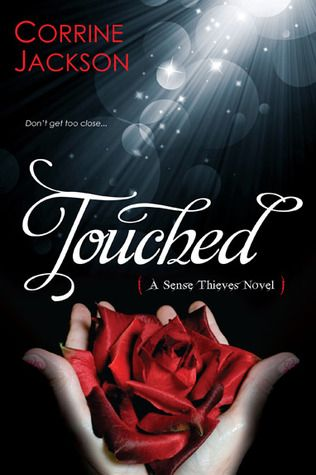 Cover Reveal: Touched (Sense Thieves #1) by Corrine Jackson. Coming 11/27/12