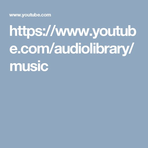 https://www.youtube.com/audiolibrary/music