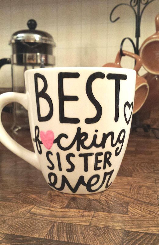 best f*cking sister ever mug gift for sister birthday present sister going away gift long distance mug best sister ever mug -mature content by astraychalet on Etsy https://www.etsy.com/listing/186574145/best-fcking-sister-ever-mug-gift-for