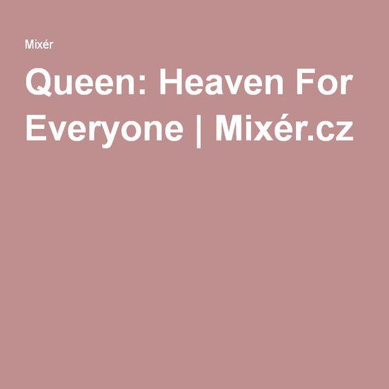 Queen: Heaven For Everyone | Mixér.cz