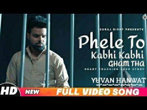 Pehle To Kabhi Kabhi Gam Tha Whatsapp Status Youtube New Whatsapp Video Download Love Status Songs