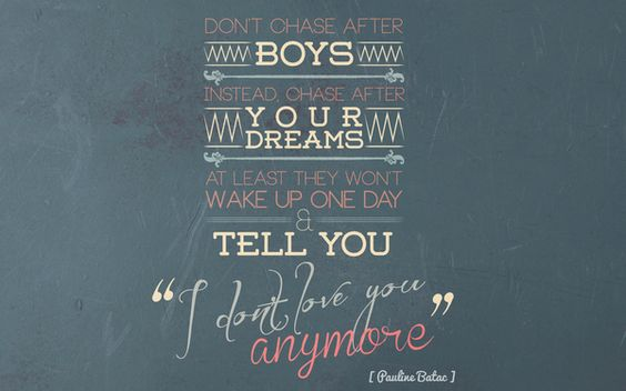 Don't Chase After Boys, Chase After Your Dreams by Chinchin Trinidad, via Behance