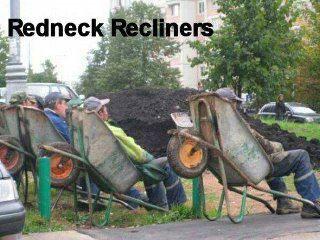Redneck Recliners : )