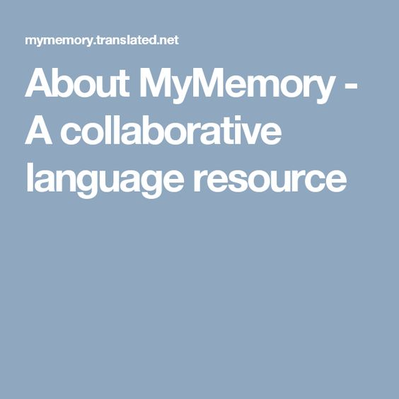 About MyMemory - A collaborative language resource