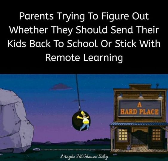 Parents Trying To Figure Out If They Should Send Their Kids To School Or Stick With Home Learning Teacher Memes Teacher Memes Funny School Reopen