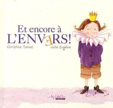 Et encore à l'envers ! : L'autre histoire de Dagobert...: Amazon.fr: Christine Teruel, Julie Eugène: Livres: