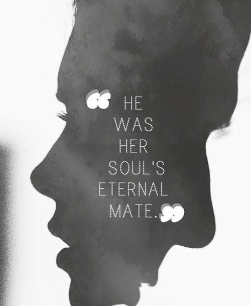 He Was Her Soul S Eternal Mate Love Love Quotes Soulmate