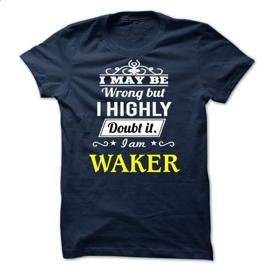 WAKER -may be - #tshirt quilt #tshirt text. BUY NOW => https://www.sunfrog.com/Valentines/WAKER-may-be.html?68278