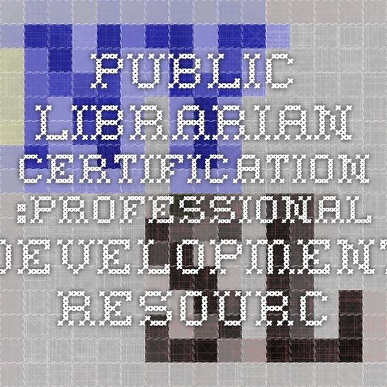 Public Librarian Certification :Professional Development Resources ...