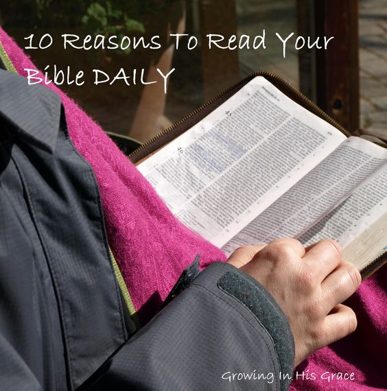 10 reasons to read your bible daily in the bible to read and other