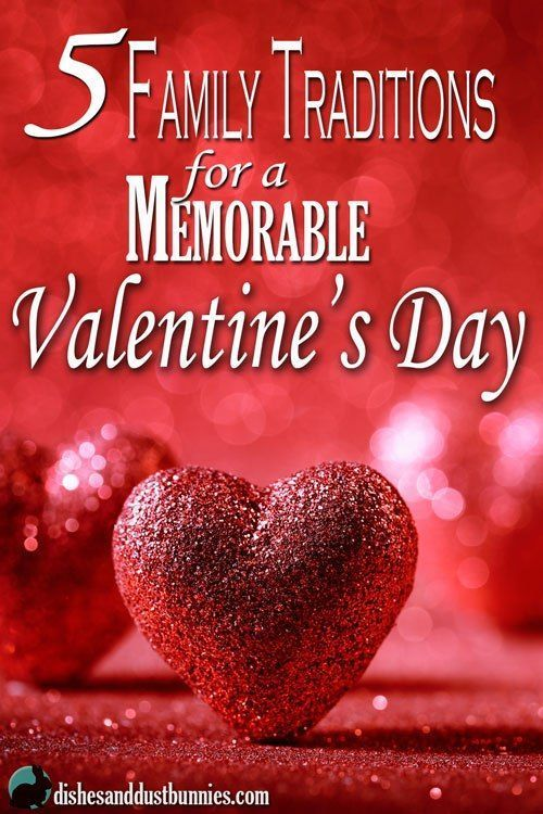5 Family Traditions For A Memorable Valentine S Day With Images Family Valentines Day Family Valentine Valentines Family Traditions
