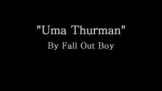 Uma Thurman - Fall Out... Uma Thurman Lyrics