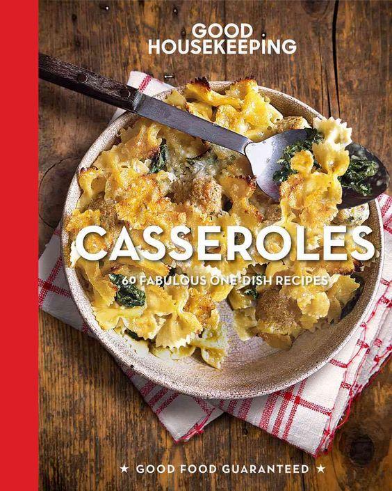 Good Housekeeping Casseroles: 60 Fabulous One-dish Recipes