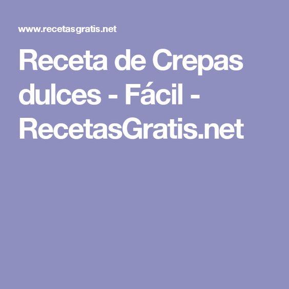 Receta de Crepas dulces - Fácil - RecetasGratis.net