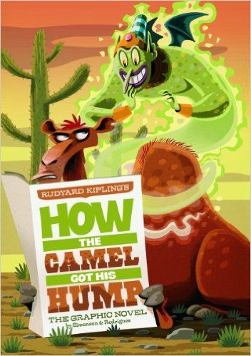 How the Camel Got His Hump: The Graphic Novel (Graphic Spin): Louise Simonson, Rudyard Kipling, Pedro Rodriguez: 9781434238795: Amazon.com: Books