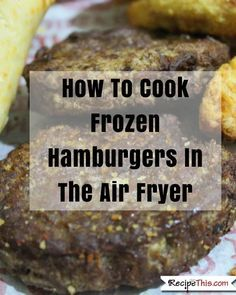How To Cook Frozen Food In The Air Fryer | Recipe This