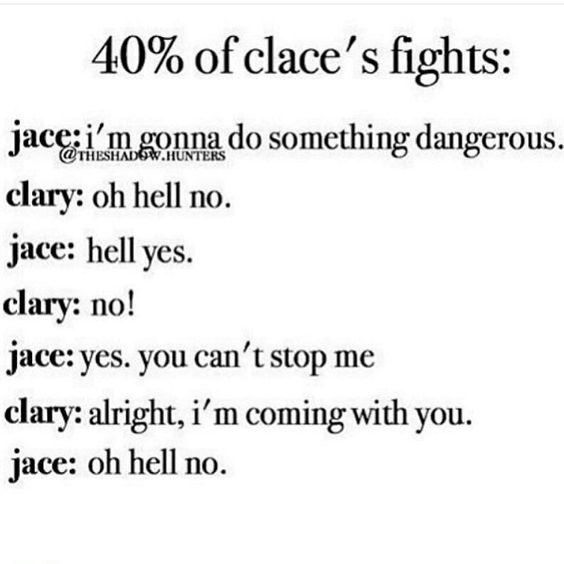 This is really accurate. If Clary can't stop you, she'll come with you.