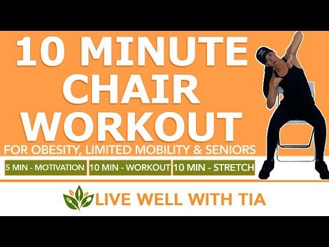 10 Minute Chair Workout For Obesity And Limited Mobility Seated Exercises For Seniors Youtube In 2020 Body Workout At Home Chair Exercises Senior Fitness