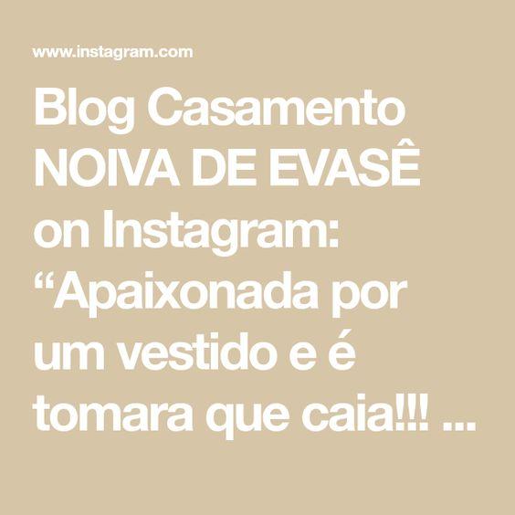 """Blog Casamento NOIVA DE EVASÊ on Instagram: """"Apaixonada por um vestido e é tomara que caia!!! Inspiração pra fechar a sexta-feira!!! . Inspirem-se!!! . . . . #noivadeevase…"""""""