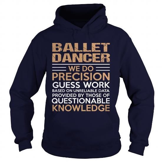 BALLET DANCER T Shirts, Hoodies, Sweatshirts. CHECK PRICE ==► https://www.sunfrog.com/LifeStyle/BALLET-DANCER-94494438-Navy-Blue-Hoodie.html?41382