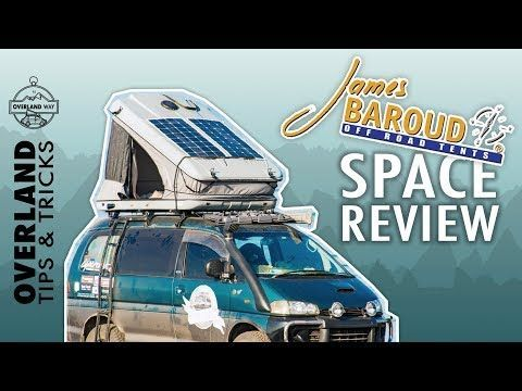 James Baroud Space Roof Top Tent Review And Tour Overland Tips Tricks Roofingtipstricks With Images Roof Top Tent Tent Reviews Roof