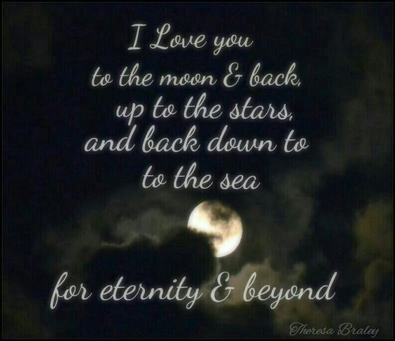 Quotes Love You For Eternity: I Love You To The Moon And Back, Up To The Stars And Back