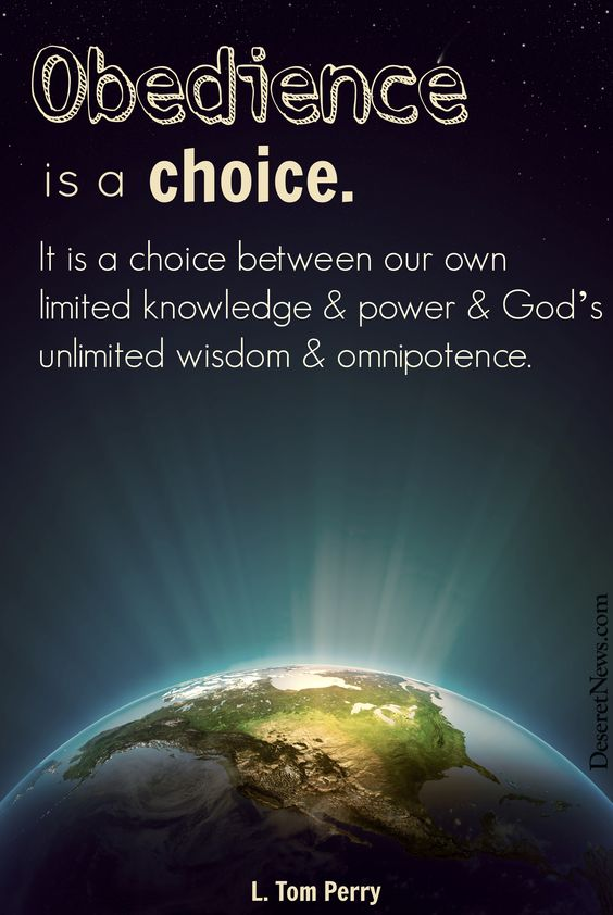 """Obedience is a choice. It is a choice between our own ..."