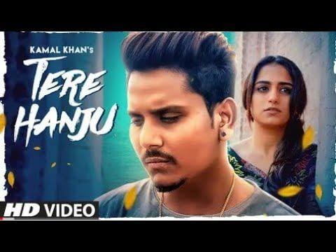 Tere Hanju Kamal Khan Song Download Status Video Mp3 Mp4 More Bollywood Songs Songs Old Song Lyrics