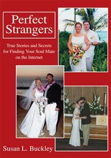 Looking for love? Tired of expensive traditional dating services, singles dances and being set up? The Internet offers an exciting and successful alternative.    Perfect Strangers will guide you through the ins and outs of the exhilarating and sometimes confusing maze of Internet dating.