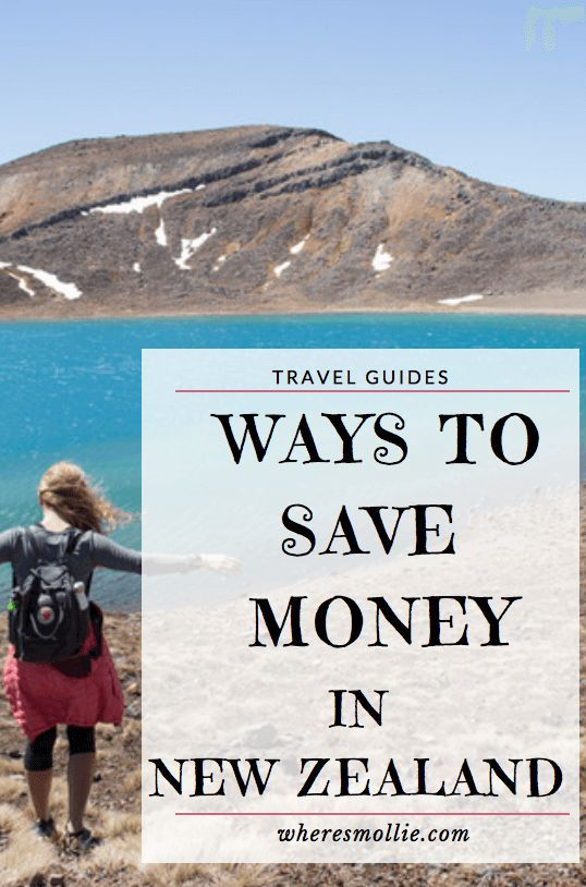 Ways To Save Money When Travelling New Zealand New Zealand