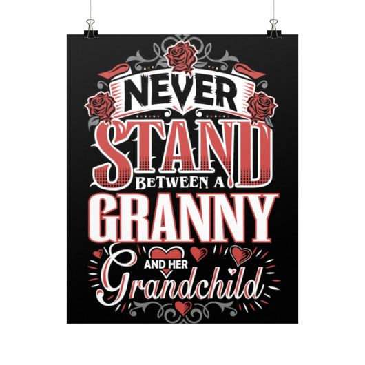 """""""Never Stand Between a Granny and Her Grandchild!"""" Fine Art Poster"""