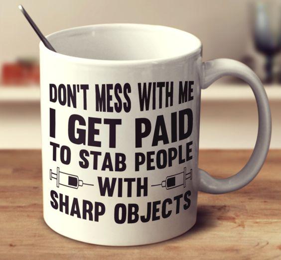 Don't Mess With The Nurses Mug