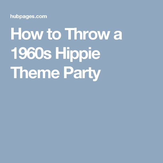 How to Throw a 1960s Hippie Theme Party