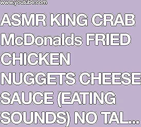 Asmr King Crab Mcdonalds Fried Chicken Nuggets Cheese Sauce Eating Sounds No Talking Sas Asmr Youtube In 2020 Fried Chicken Nuggets Cheese Chicken Nuggets Смотреть видео про sas asmr. pinterest