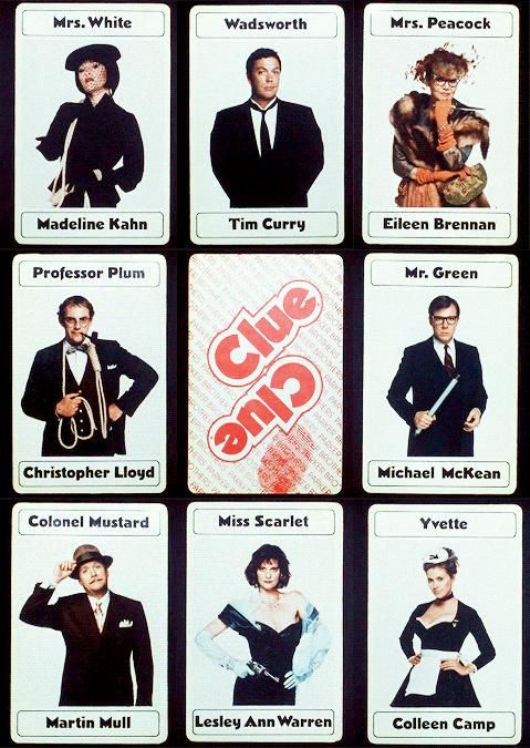 The characters of Clue. I love everything about this movie, and one of my favorite things is how they set up the end credits to look like the cards from the actual game. It's the little details that really make this movie so exciting and so much fun.