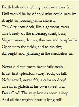 """composed upon westminster bridge by william wordsworth essay In his poem """"composed upon westminster bridge, september 3, 1802,"""" william wordsworth describes the image of london he and his sister saw as they traveled across the bridge early in the."""