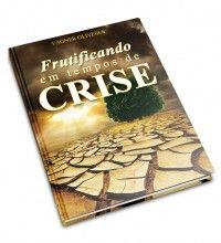 Livro: Frutificando em Tempo de Crise - Pr. Vagner Oliveira
