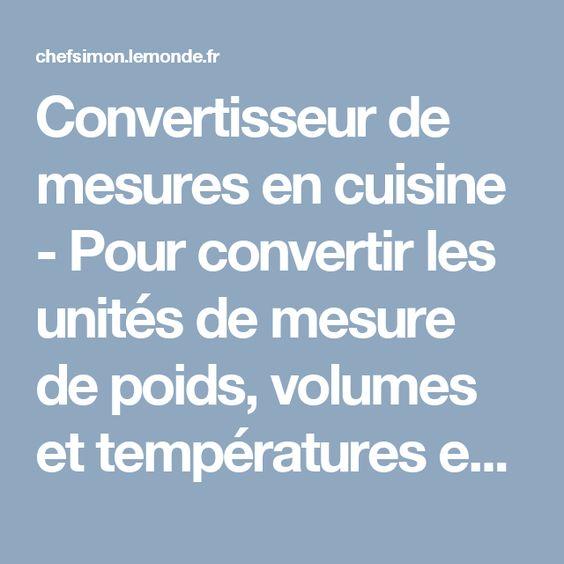 Convertisseur de mesures en cuisine - Pour convertir les unités de mesure de poids, volumes et températures entre le système métrique et les…