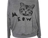Womens CAT SWEATSHIRT -- american apparel S M L -- (5 Color Options). $27.00, via Etsy.    I NEED THIS!!!!!