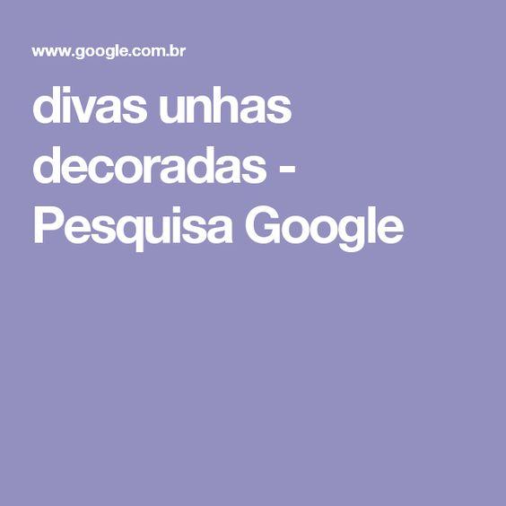 divas unhas decoradas - Pesquisa Google