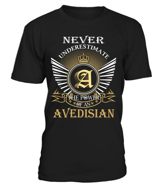 Never Underestimate the Power of an AVEDISIAN