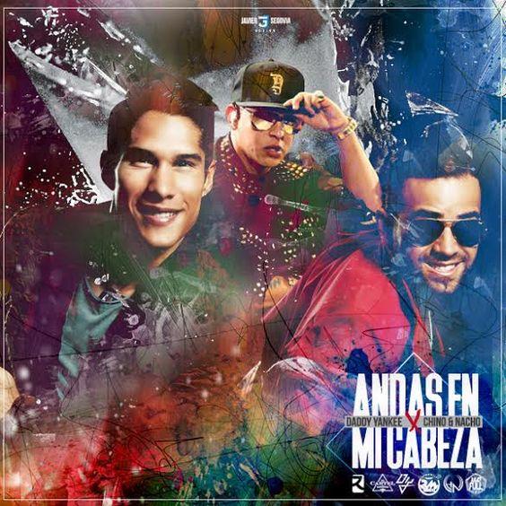 Chino & Nacho, Daddy Yankee – Andas en Mi Cabeza acapella