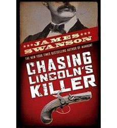 Chasing Lincoln's Killer - Interesting book with lots of details about Lincoln's death.