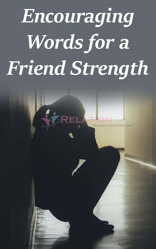 Encouraging Words For A Friend Going Through A Tough Time Relation Advisors Quotes Inspirational Positive Strong Motivational Quotes Words Of Encouragement