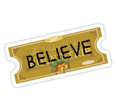 Believe Polar Express Santa Ticket Sticker In 2020 Polar Express Believe Polar Express Cool Stickers