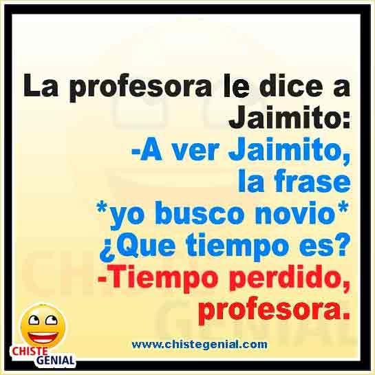 Chistes Cortos Y Graciosos De Jaimito Yo Busco Novio Funny Good Morning Memes Funny Quotes Funny Spanish Memes