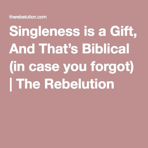 Singleness is a Gift, And That's Biblical (in case you forgot) | The Rebelution