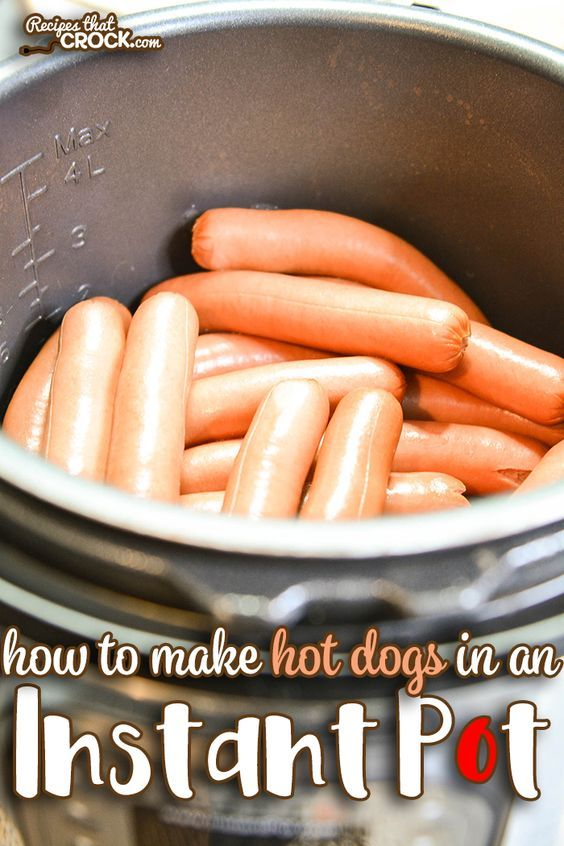 Cooking Instant Pot Hot Dogs In Bulk Is Very Easy Learning How To Use An Electric Pressure Cooker Hot Dog Recipes Instant Pot Recipes Pressure Cooker Recipes