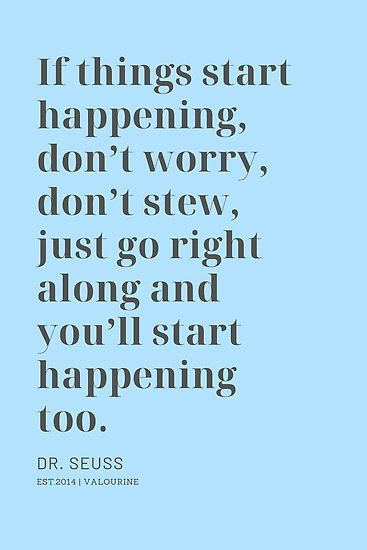 If Things Start Happening Don/'t Worry Fairy Tale Art Print Dr Seuss